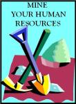 MINING YOUR HUMAN RESOURCES